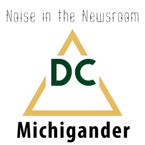 Noise in the Newsroom - Michigander (Jason Singer)