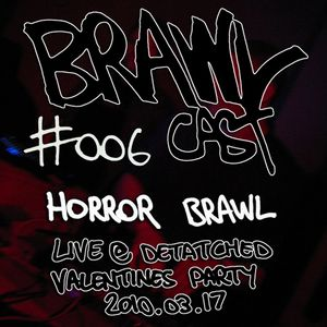 Horror Brawl - Live @ Detatched Valentines Party