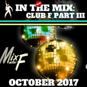 Club F Part III  / October 2017