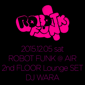 "ROBOT FUNK @ AIR ""2nd FLOOR LOUNGE SET"" live mix - 12 05 2015"