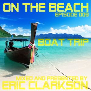 Eric Clarkson pres. On the Beach (EP009) - Boat Trip