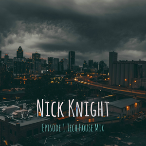 Episode 1 Tech House Mix - Nick Knight