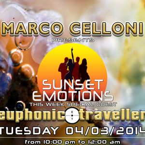 SUNSET EMOTIONS 77.3 (04/03/2014) - Special Guest EUPHONIC TRAVELLER