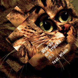 Words On Tracks /63 feat. Miaou
