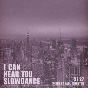 I Can Hear You Slowdance
