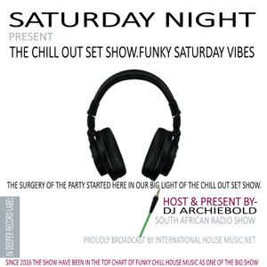 The Chill Out-Saturday Vibes Mix.43 Mixed By Dj Archiebold