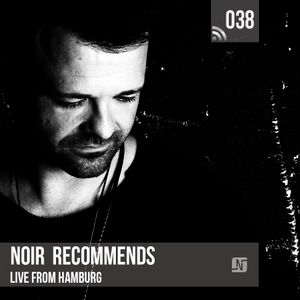 Noir Recommends EP38 // Live from Hamburg (Uebel & Gefaerlich)