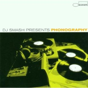 DJ Smash Presents ; Phonography, The Blue Note Mix - Vol.1 (2001)