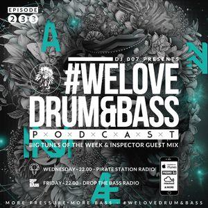DJ 007 Presents #WeLoveDrum&Bass Podcast #233 & InSpector Guest Mix