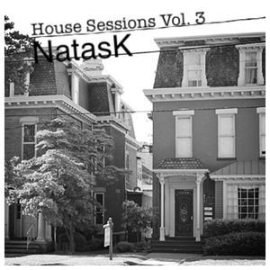 House Sessions Vol 3 - Mixed by NatasK