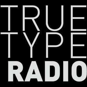 True Type Radio. Episode 10, Season 1