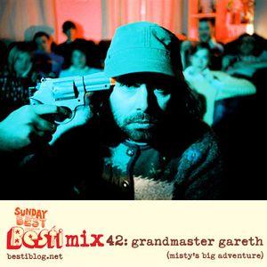 Bestimix 42: Grandmaster Gareth (Misty's Big Adventure)