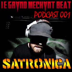 [Le Grand Méchant Beat PODCAST 001] This is our music, so fuck ur music! by Satronica