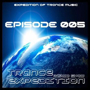 Trance Expedition Radio Show Episode 005
