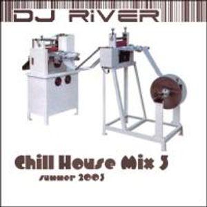 DJ River - Chill House Mix Vol. 3 (Summer 2003)
