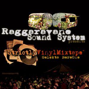 "Raggaravane Mixtape ""StrictlyVinyl"" by Selekta NereOne"