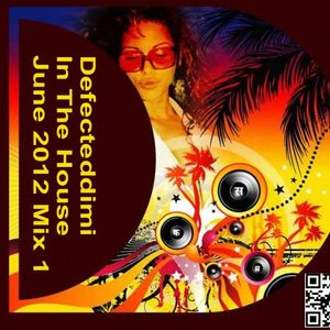Defected Dimi In The House June 2012 Mix 1