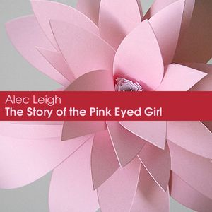 The Story of the Pink Eyed Girl