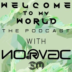 .:::..::Welcome To My World::..:::. Episode 28 .::Guest Mix by DAHNNIEL::.