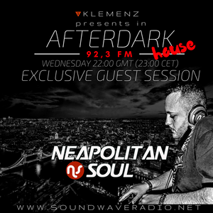 AfterDark House with kLEMENZ- guest NEAPOLITAN SOUL (July 5 2017)