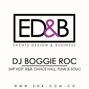 ED&B - DJ BOGGIE ROC  | BLACK MUSIC SET