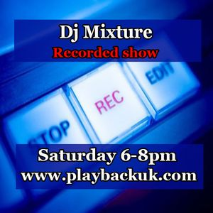 Dj Mixture Sat 6-8pm live on plyackuk.com