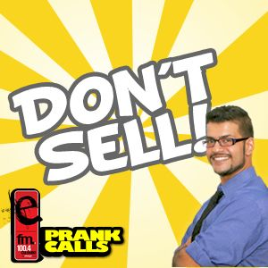 Don't Sell - E FM Prank Call