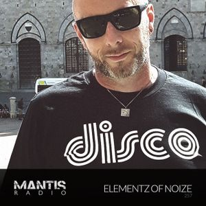 Mantis Radio 257 + Elementz Of Noize