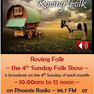 Roving Folk - 28th July 2019 - the 4th Sunday Folk Show - on Phoenix FM - Halifax, West Yorkshire