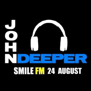 John Deeper @ SMILE FM - 24 AUGUST (PARTY TIME!)