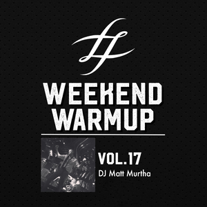 #WeekendWarmup Vol. 17 - Matt Murtha