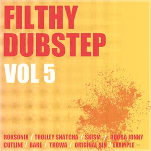Filthy Dubstep Vol. 5