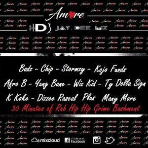 Amore Presents 30 mins of  Rnb Hip Hop Grime Bashment  Mixed by DJ Jay Dee Mz