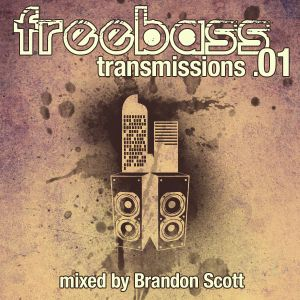 FreeBass Transmissions 01 - mixed by Brandon Scott