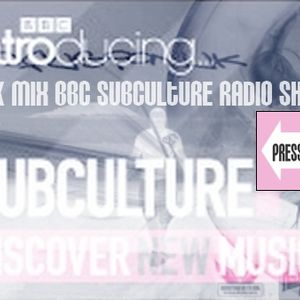 DFUK MIX For BBC SubCulture Radio Show.