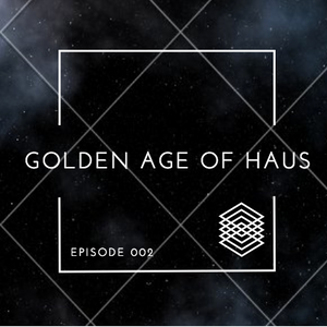 Golden Age of Haus 002 (May 2016)