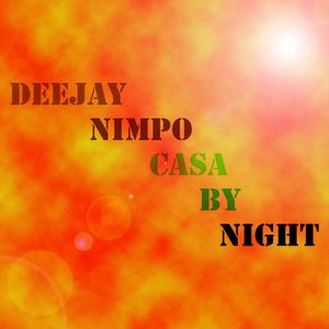Deejay Nimpo - Casa By Night