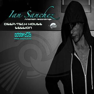 Ian Sanchez - Deep/Techouse session October2015