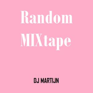DJ MARTIJN - Random MIXtape (recorded at 6K FESTIVAL)