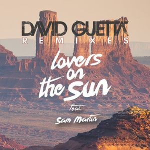 David Guetta FT. Sam Martin - Lovers On The Sun Remixes (2014)