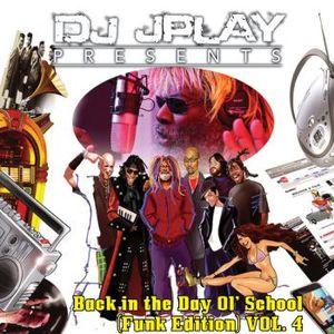 Dj JPLay Presents: Back InThe Day Ol' School (Funk Edition) Vol. 4