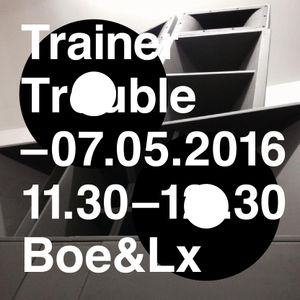 Boe&Lx @ Trainer Trouble 7/5/16