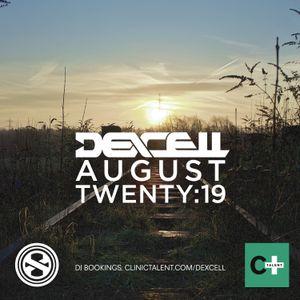 Dexcell - August Twenty:19 Mix