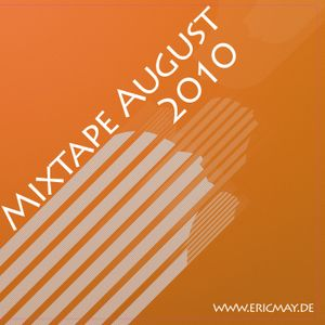 Eric May - Mixtape August 2010