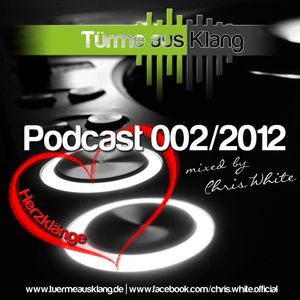 """Türme aus Klang"" Podcast 002/2012 mixed by Chris White"