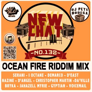NC#132 - Ocean Fire Riddim Mix - DJ Pete Bodega.