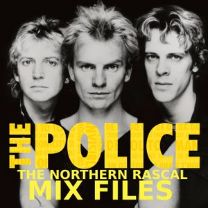 The Police - The Northern Rascal Mix Files
