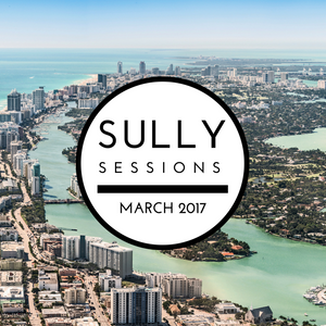 Sully Sessions - March 2017 (Tektate Guest Mix)