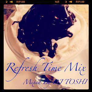 Refresh Time Mix - DJ TOSHI MIX Vol.6