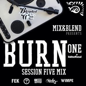 BLENDED ON WAX: SESSION FIVE W/ DJ BURN ONE